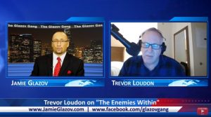 "Trevor Loudon speaking of ""The Enemies Within"" on The Glazov Gang"